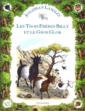 Les trois frères Billy et le gros Glok