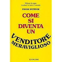Come si diventa un venditore meraviglioso (La vostra via. Grandi guide Vol. 16) (Italian Edition)