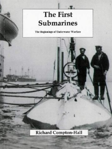 The First Submarines: The Beginnings of Underwater Warfare