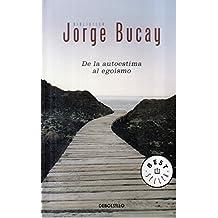 de La Autoestima Al Egoismo (Spanish Edition) by Bucay, Jorge (2006) Paperback