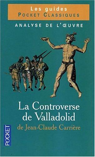 Cls pour : La Controverse de Valladolid de Jean-Claude Carrire