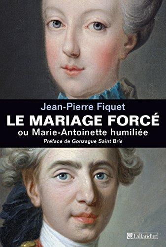 Le Mariage forc ou Marie-Antoinette humilie
