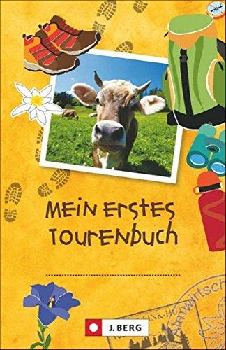 Tourenbuch für Kinder: Das Tourenbuch zum Eintragen jeder Wanderung für Kinder. Das ganz persönliche Wander- und Gipfelbuch für alle Ausflüge in die Alpen für jedes Kind. Mein erstes Tourenbuch!