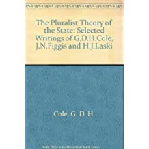 The Pluralist Theory of the State: Selected Writings of G.D.H.Cole, J.N.Figgis and H.J.Laski by G. D. H. Cole (1989-11-26)