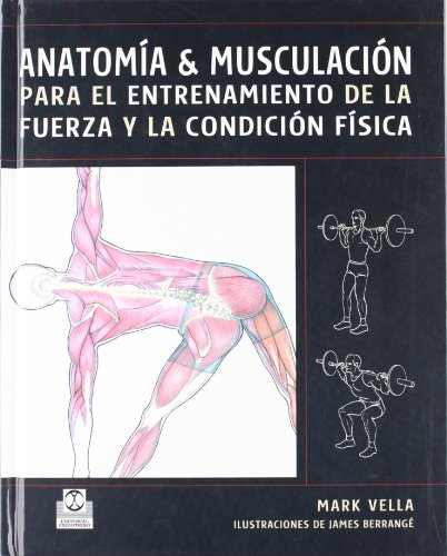 ANATOMÍA & MUSCULACIÓN para el entrenamiento de la fuerza y la condición física (Color) (Deportes)