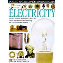EYEWITNESS GUIDE:77 ELECTRICITY 1st Edition - Cased (Eyewitness Guides)