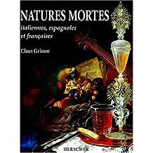 Natures mortes italiennes, espagnoles et françaises aux XVIIe et XVIIIe siècles