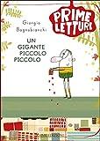 Scarica Libro Un gigante piccolo piccolo (PDF,EPUB,MOBI) Online Italiano Gratis
