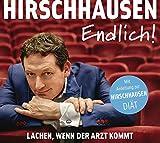 Eckart von Hirschhausen 'Endlich!: Lachen, wenn der Arzt kommt'