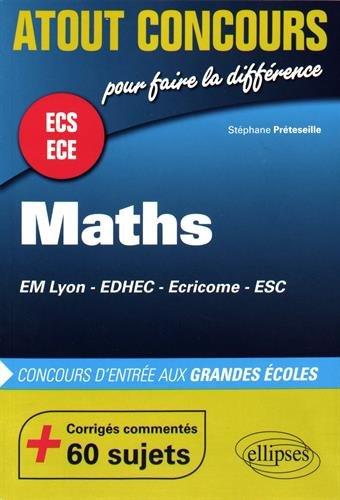 Maths ECS ECE Em Lyon EDHEC Ecricome +60 Sujets Corrigés Commentés