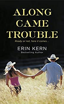 Along Came Trouble by [Kern, Erin]