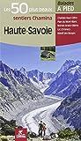 Haute Savoie Les 50 plus beaux sentiers...