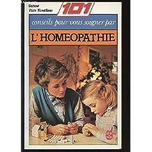 cent un conseils pour vous soigner par l'homéopathie