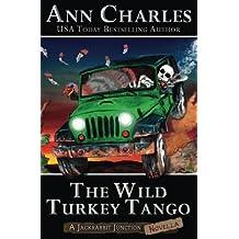 The Wild Turkey Tango (Jackrabbit Junction Mystery Series) by Ann Charles (2016-08-17)