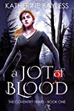 A Jot of Blood (The Coventry Years Book 1)