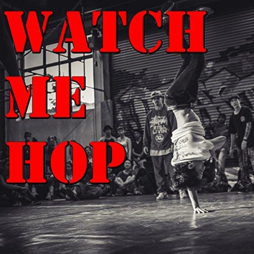 Watch Me Hop [Explicit]