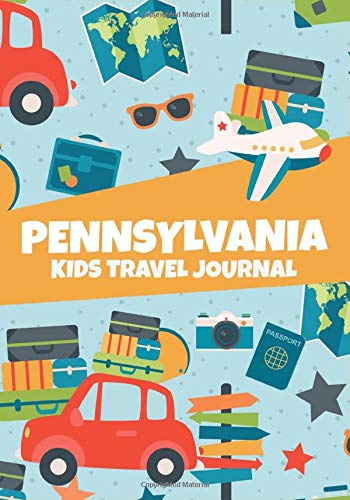 Pennsylvania Kids Travel Journal: Road Trip Diary to Write In with Prompts, Keepsake Memory Notebook, Adventures Journal for Doodling & Writing