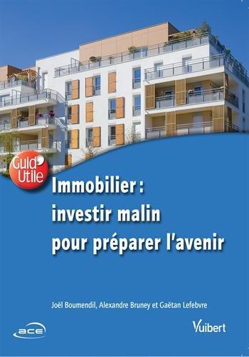 Immobilier : investir malin pour préparer l'avenir par Joël Boumendil