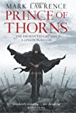 Prince of Thorns (The Broken Empire, Book 1) (Broken Empire 1)