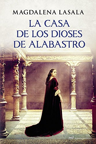 La casa de los dioses de alabastro por Magdalena Lasala