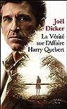 La vérité sur l'affaire Harry Quebert par Dicker