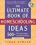 Ultimate Bk Of Homeschooling (Prima Home Learning Library)