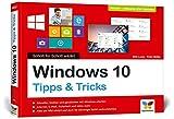 Windows 10: Schritt für Schritt erklärt. Alles auf einen Blick, komplett in Farbe. Aktuell inkl. April 2018 Update.