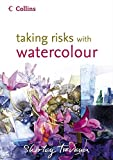 Taking Risks with Watercolour