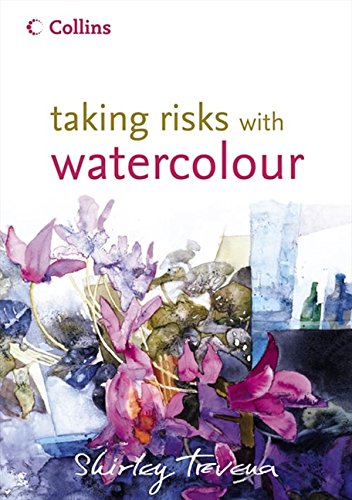 Taking Risks with Watercolour por Shirley Trevena