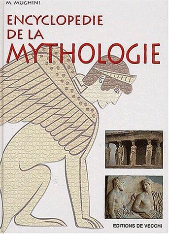 Encyclopédie de la mythologie par M Mughini