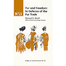 Fur and Freedom: In Defence of the Fur Trade (Studies on the Environment, 16)