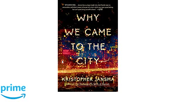 Amazon.fr - Why We Came to the City  A Novel - Kristopher Jansma - Livres 8946a49f3df7