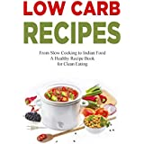 Low Carb Recipes: Low Carbohydrate Cookbook - Healthy Living, Superfood, Lowcarb Diet, Low-Carb Cooking Recipe Cook Book (Low Carb, Low Carb Cookbook, ... Maemo Michelin Cooking) (English Edition)