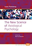 The New Science of Axiological Psychology
