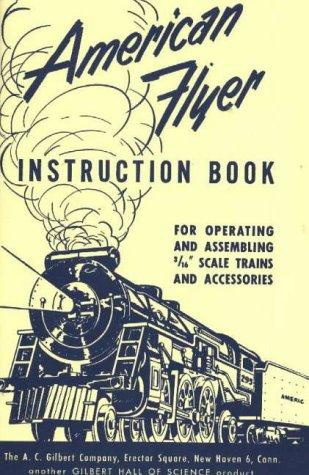 American Flyer Instruction Book por A. C. Gilbert