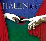 Italien Hören: Eine musikalisch illustrierte Reise durch die Kultur Italiens von den Etruskern bis in die Gegenwart, mit über 50 Musikbeispielen aus ... (Länder hören - Kulturen entdecken)