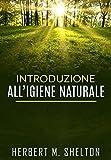 Introduzione all'Igiene naturale (Italian Edition)