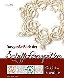 Das große Buch der Schiffchenspitze: Occhi - Frivolité