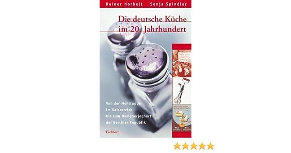 Elektro Hörbelt die deutsche küche im 20 jahrhundert der mehlsuppe im