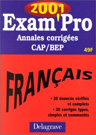 Exam'pro, numéro 10 : annales corrigées, CAP, BEP, français, 2001