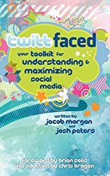 Twittfaced: Your Toolkit for Understanding and Maximizing Social Media by Jacob Morgan (2009-09-19)