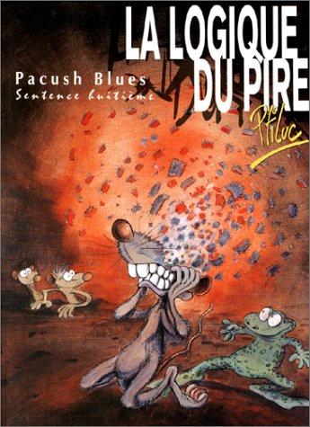 Pacush Blues, tome 8 : La logique du pire