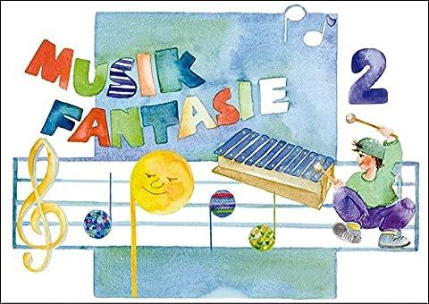 Musik-Fantasie, Bd.2, Mein zweites Musikschuljahr (Musik Fantasie / Eine fantasievolle musikalische Früherziehung für Kinder von 4 bis 6 Jahren)