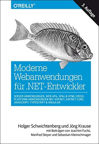 Moderne Webanwendungen für .NET-Entwickler: Server-Anwendungen, Web APIs, SPAs &...