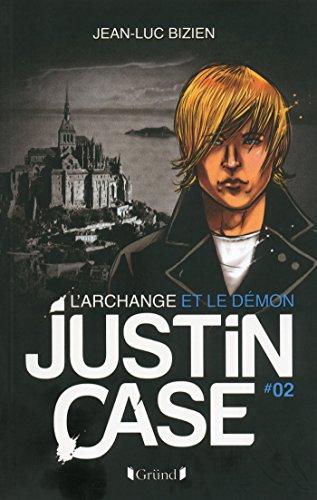 Justin Case, tome 2 - L'Archange et le Démon par Jean-Luc BIZIEN