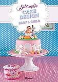 Cake Design Baby & Child: Le migliori ricette di Silovoglio