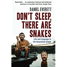 Don't Sleep, There are Snakes: Life and Language in the Amazonian Jungle.
