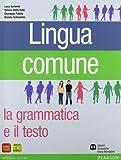 Lingua comune. Per le Scuole superiori