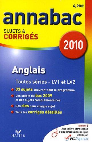 Anglais Séries générales et technologiques : Sujets et corrigés 2010