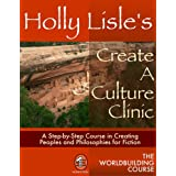 Holly Lisle's Create A Culture Clinic (WORLDBUILDING SERIES Book 2) (English Edition)